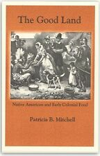 The Good Land Native American & Early Colonial Food PB Cookbook Recipes History