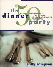 The $50 Dinner Party: 26 Dinner Parties that Won't Break Your Bank, Your Back,..