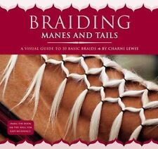 Braiding Manes and Tails: A Visual Guide to 30 Basic Braids by Charni Lewis