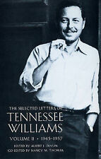 The Selected Letters of Tennessee Williams: Volume Ll: 1945-1957 by Tennessee...