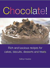 Chocolate!: Rich and Luscious Recipes for Cakes, Biscuits, Desserts and Treats,V