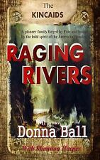 The Kincaidsd: Raging Rivers by Donna Ball (2014, Paperback)