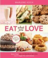EAT WHAT YOU LOVE 300 Low Fat Sugar Calorie Recipes Cookbook Marlene Koch HB