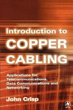 Introduction to Copper Cabling : Applications for Telecommunications, Data...
