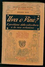 BASSI EDOARDO UVA O VINO? TARANTOLA 1931 PROBLEMA VITICOLTURA E SUA SOLUZIONE