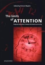 The Limits of Attention: Temporal Constraints on Human Information Processing b