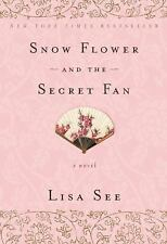 Snow Flower and the Secret Fan by Lisa See (2009, Paperback)