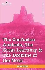 The Confucian Analects, the Great Learning and the Doctrine of the Mean by...