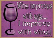 "Wine Improves with Age, I Improve with Wine Fridge Refrigerator Magnet 3.5""x2.5"""