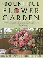 The Bountiful Flower Garden: Growing and Sharing Cut Flowers in the South by We