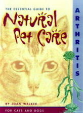 The Essential Guide to Natural Pet Care: Arthritis, 1889540331, Very Good Book
