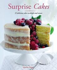 Surprise Cakes: 35 Delicious Cakes to Delight and Amaze, Phipps, Marsha Janine