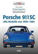 Porsche 911 SC Praxisratgeber Klassikerkauf von Adrian Streather (2012,...
