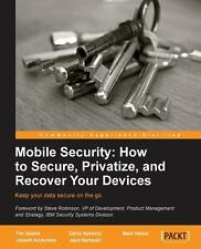 Mobile Security : How to Secure, Privatize, and Recover Your Devices by Mari...