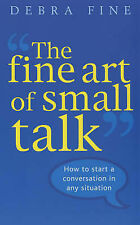 The Fine Art Of Small Talk: How to start a conversation in any situation, Fine,