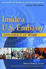 Inside a U. S. Embassy : Diplomacy at Work by Shawn Dorman (2011, Paperback,...