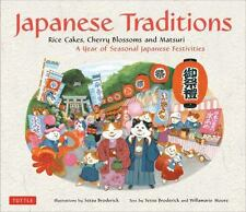 Japanese Traditions: Rice Cakes, Cherry Blossoms and Matsuri: A Year of Seasonal