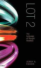 LOT 2 - The Language of Thought Revisited by Jerry Fodor and Jerry A. Fodor...