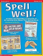 Spell Well!: 50 Quick, Fun-Filled Ways to Help Kids of All Learning Styles Maste