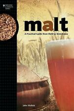 Malt : A Practical Guide from Field to Brewhouse by John Mallett (2014,...
