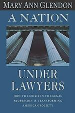 A Nation under Lawyers : How the Crisis in the Legal System Is Transforming...