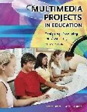 Multimedia Projects in Education: Designing, Producing, and Assessing,-ExLibrary
