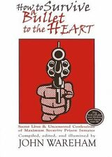 How to Survive a Bullet to the Heart: Secret Lives & Uncensored Confessions of M