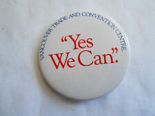 Cool Vintage Vancouver Canada Trade & Convention Center Yes We Can Pinback
