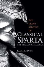 Yale Library of Military History: The Grand Strategy of Classical Sparta :...