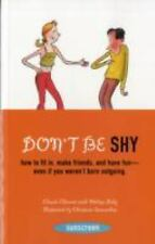 Don't Be Shy: How to Fit in, Make Friends, and Have Fun-Even If You Weren't Born