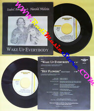 LP 45 7'' ISABEL AMADEO HAROLD MELVIN Wake up everybody Hot flowers no cd mc dvd