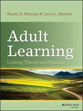 NEW Adult Learning: Linking Theory and Practice by Sharan B. Merriam Hardcover B