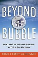 Beyond the Bubble: How to Keep the Real Estate Market in Perspective -- and Prof