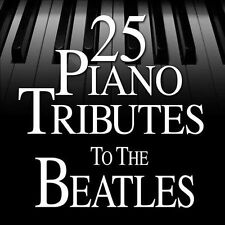 25 Piano Tributes To the Beatles by Various Artists (CD, 2012, CC Entertainment)