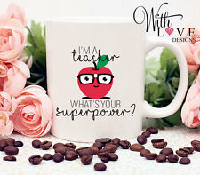 I'M A TEACHER WHAT'S YOUR SUPERPOWER SCHOOL COFFEE MUG TEA CUP PERSONALISED GIFT
