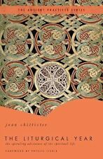 The Liturgical Year : The Spiraling Adventure of the Spiritual Life by Joan...