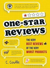 One-Star Reviews: The Very Best Reviews of the Very Worst Products - Coville, C.