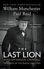 The Last Lion: Winston Spencer Churchill: Defender of the Realm, 1940-1965 by M