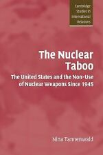 Cambridge Studies in International Relations: The Nuclear Taboo : The United...