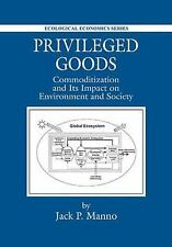 Privileged Goods: Commoditization and Its Impact on Environment and So-ExLibrary