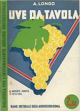 Longo - Uve da Tavola I - Varietà Potatura - Ramo Editoriale Agricoltori 1937