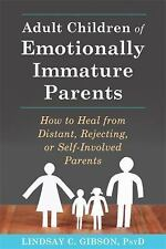 Adult Children Emotionally Immature Parents : How to Heal from Distant,...