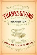 THANKSGIVING How to Cook it Well by Sam Sifton NEW COOKBOOK cooking turkey book