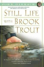 Still Life with Brook Trout by John Gierach (2006, Paperback)