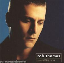 ROB THOMAS (of MATCHBOX TWENTY) - ...Something To Be (UK 12 Tk CD Album)