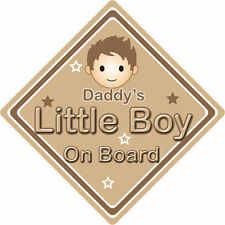 Non Personalised Child/Baby On Board Car Sign ~ Daddys Little Boy On Board~Brown