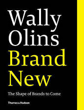 Wally Olins: Brand New: The Shape of Brands to Come ' Wally Olins