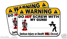 DON'T SCREW WITH MY GUNS! funny 2 pack stickers for your firearm cabinet! 118