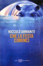 Che la festa cominci - Niccolò Ammaniti - Einaudi - U47