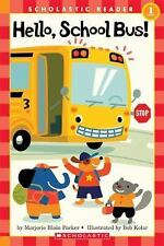 Hello, School Bus! (Scholastic Reader - Level 1 (Quality))